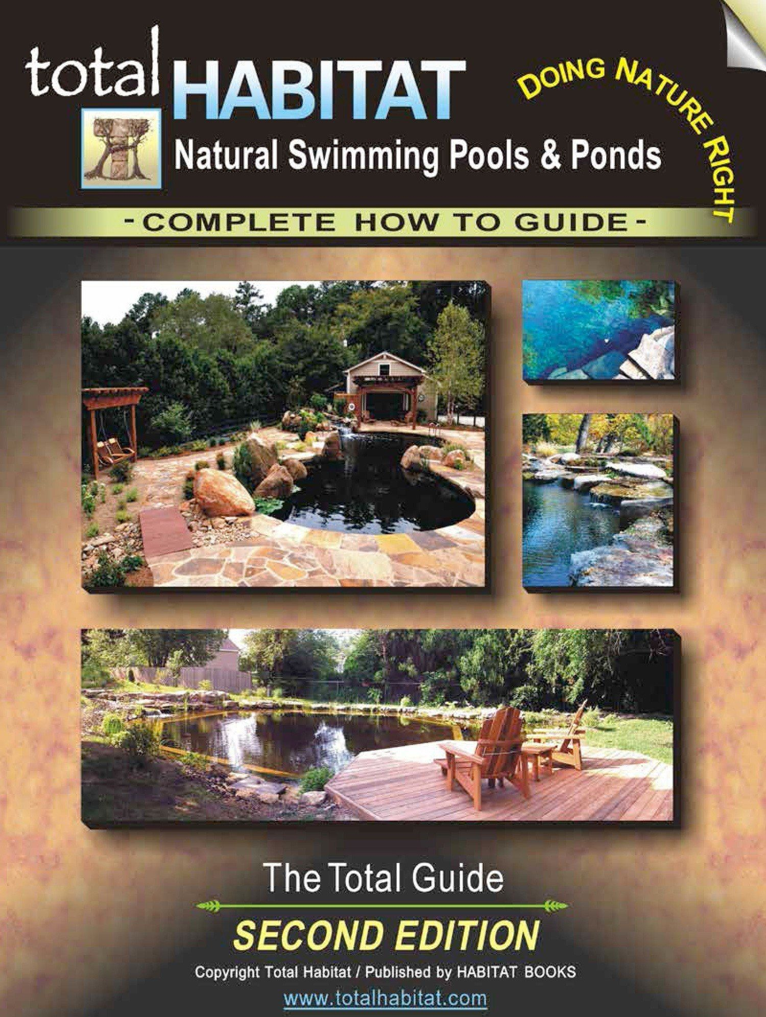 Natural swimming pools and ponds the total guide 2nd - Usa swimming build a pool handbook ...